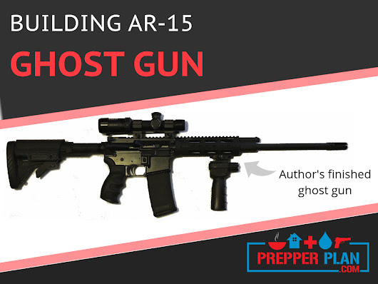 Building an AR-15 Ghost Gun - Believe it or not, this can be done legally.
