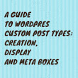 A Guide to WordPress Custom Post Types: Creation, Display and Meta Boxes | Wptuts+