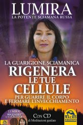 Rigenera le tue Cellule - La Guarigione Sciamanica - Libro + CD