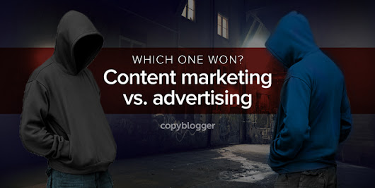 Content Marketing and Advertising Meet in a Dark Alley: Who Wins, and Why? - Copyblogger