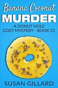 Banana Coconut Murder by Susan Gillard