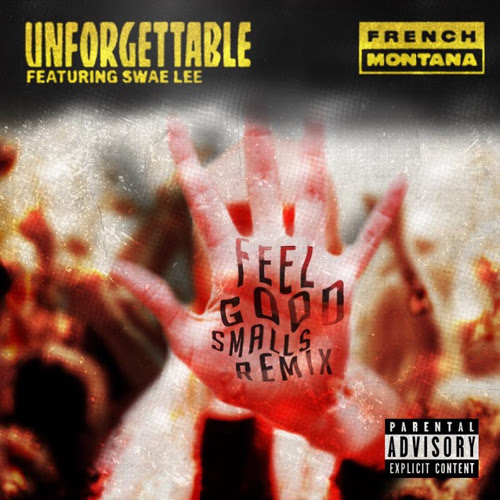 French Montana - Unforgettable (FeelGoodSmalls Remix) by Feel Good Smalls