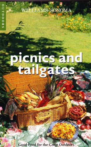 Williams-Sonoma Picnics and Tailgates: Good Food for the Great ...