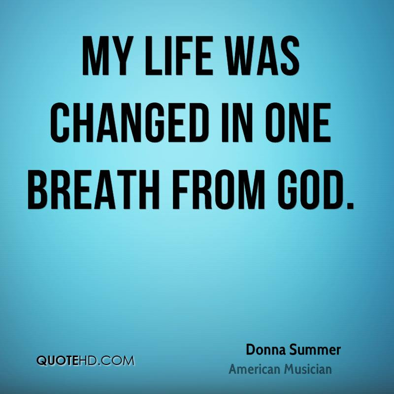 Life Quotes God Has Changed My Life Quotes