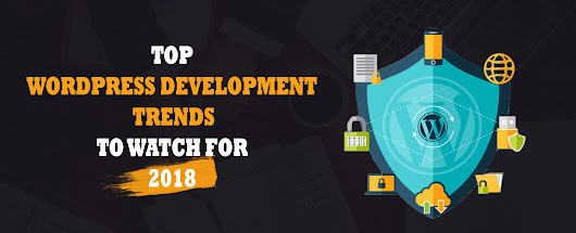 Top WordPress Development Trends to watch for 2018