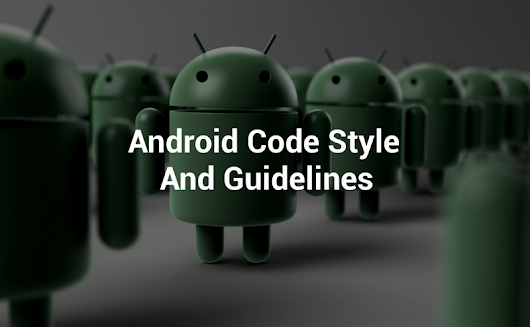 Android Code Style And Guidelines