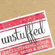 Review: Unstuffed by Ruth Soukup | Tea Time with Annie Kate