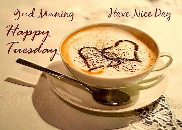 Good Morning Have A Nice Day Happy Tuesday Pictures Photos And