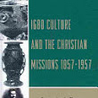 Igbo Culture and the Christian Missions, 1857-1957