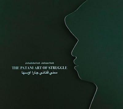 The Patani Art of Struggle