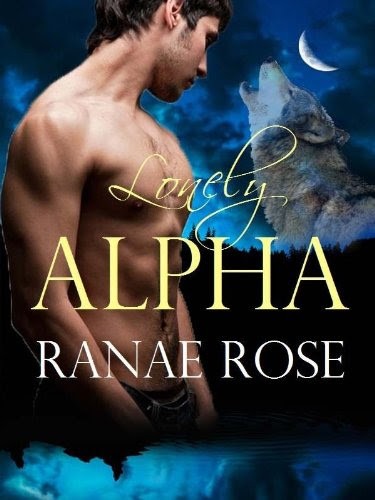 Lonely Alpha (Half Moon Shifters) by Ranae Rose