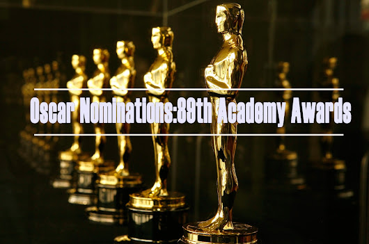 Oscar Nominations:89th Academy Awards