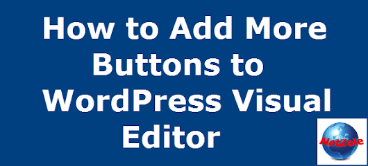 How to Add More Buttons to WordPress Visual Editor | Netzole