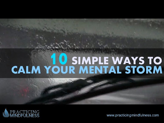10 Simple Ways to Calm Your Mental Storm