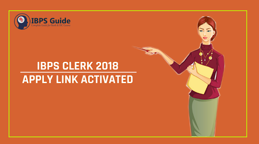 IBPS Clerk 2018 Apply Online | Link Activated - Closes on 10 Oct 2018