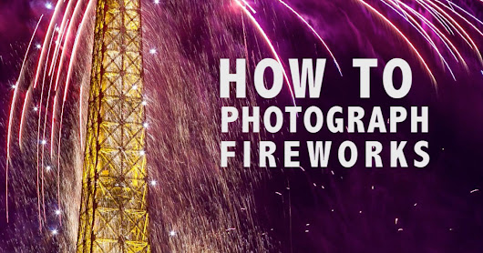 8 Tips to Improve Your Firework Photos