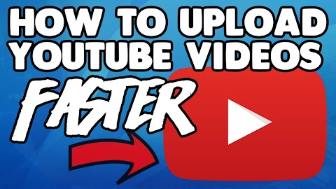 How To Upload Youtube Videos Faster