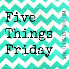 Five Things Friday Link Up via Fitting It All In