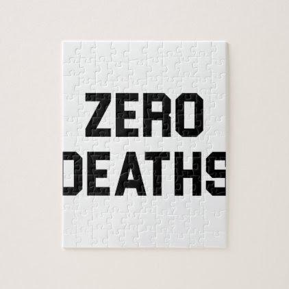 Zero Deaths Jigsaw Puzzle