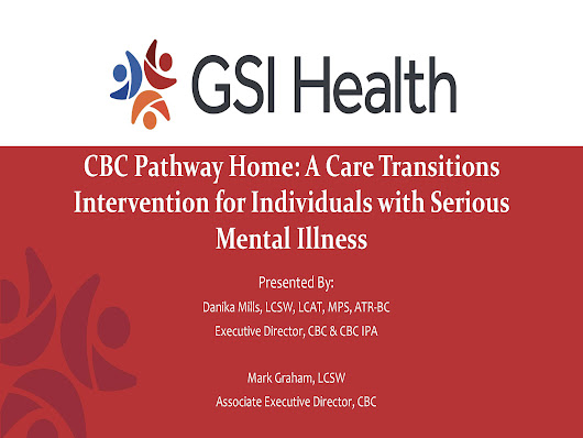 CBC Pathway Home: A Care Transitions Intervention for Individuals with Serious Mental Illness - GSI Health