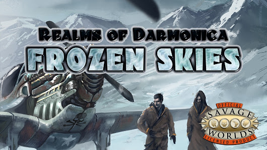 Frozen Skies RPG for Savage Worlds by Ian Liddle —  Kickstarter