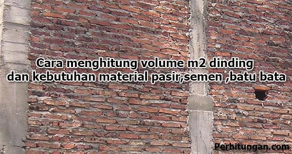 Cara menghitung volume m2 dinding dan kebutuhan material pasir semen