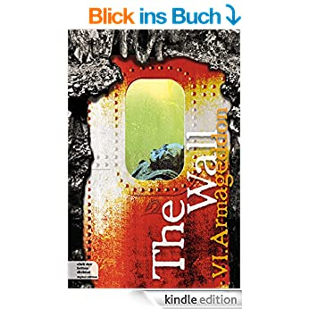 http://www.amazon.de/The-Wall-Teil-6-Armageddon-ebook/dp/B00QZ28AAY/ref=pd_sim_kinc_1?ie=UTF8&refRID=047JG6ZFGZJ8GK8XBP1S