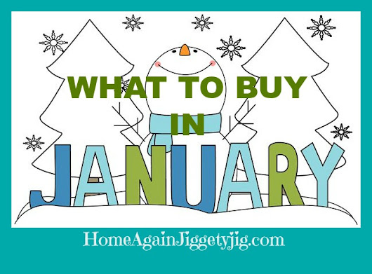 THE BEST BUYS IN JANUARY – CLEARANCE – HOME AGAIN Jiggety-Jig!