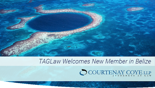 TAGLaw - TAGLaw Welcomes Courtenay Coye LLP in Belize