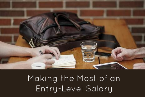 Making the Most of Your Entry-Level Salary - Solari Financial Planning
