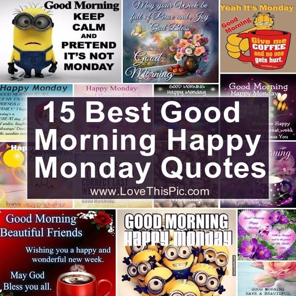 15 Best Good Morning Happy Monday Quotes