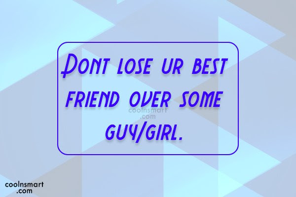 Quotes About Losing Your Girl Best Friend Having A Best Guy Friend