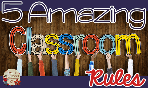 5 Amazing Classroom Rules:  Chapter 7 WBT Book Study