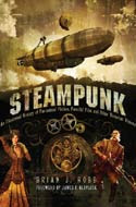 Steampunk: An Illustrated History by Brian J. Robb