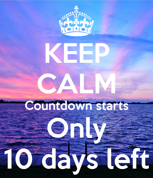 keep calm countdown starts only 10 days left 1