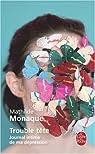 Trouble tête : Journal intime d'une dépression par Monaque