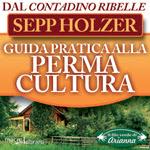 Macrolibrarsi.it presenta il LIBRO: Guida Pratica alla Permacultura