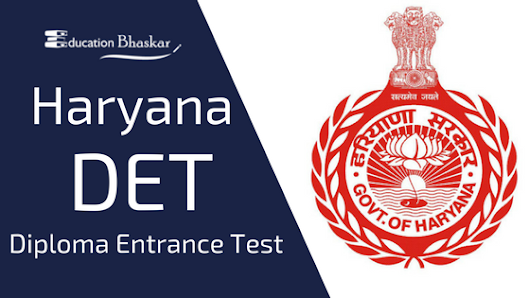 Haryana DET 2018 - Polytechnic, Pharmacy, Lateral Entry Diploma Entrance Test