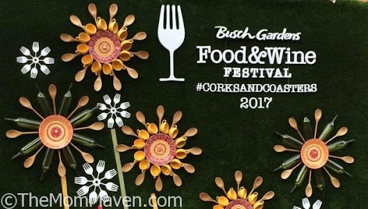 Our Visit to the 2017 Busch Gardens Food and Wine Festival - The Mom Maven