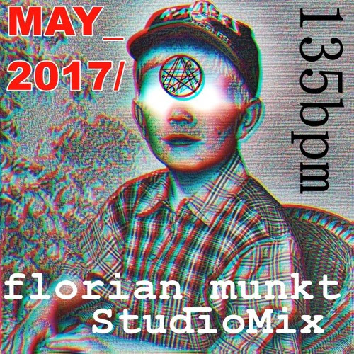 MAY_2017/ 135BPM StudioMix by Florian Munkt