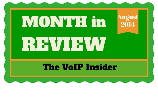 VoIP Insider | Month in Review | August