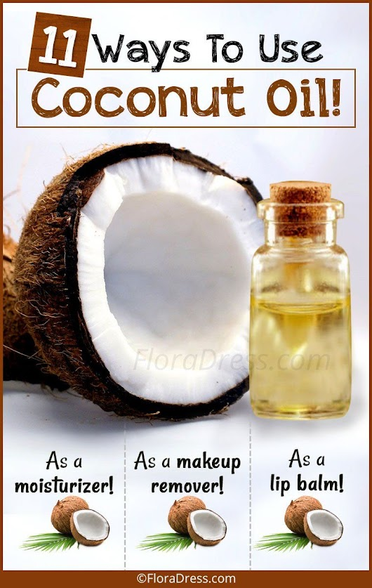 11 Ways Coconut Oil is Used for Beauty and Healthcare! - FloraDress