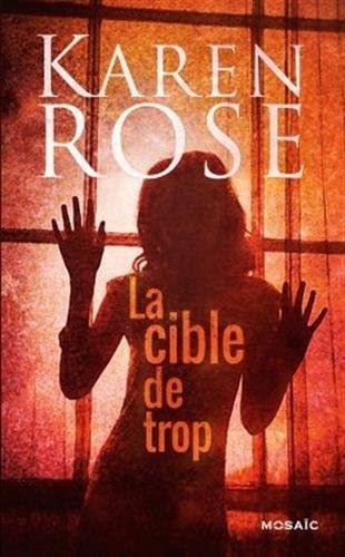http://lesvictimesdelouve.blogspot.fr/2016/03/la-cible-de-trop-de-karen-rose.html
