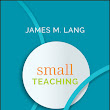 Wiley: Small Teaching: Everyday Lessons from the Science of Learning - James M. Lang