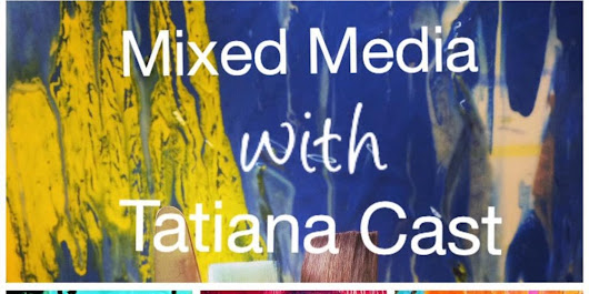 Mixed Media Painting~Workshop with Tatiana Cast