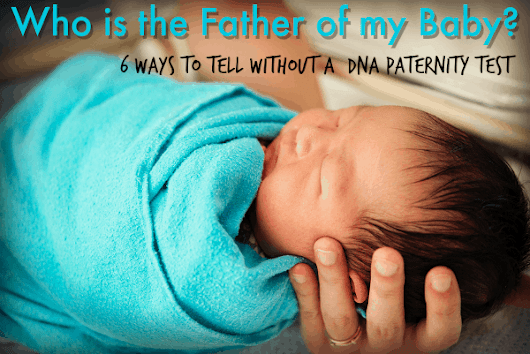 Who is the Father of My Baby? | 5 Ways Without DNA