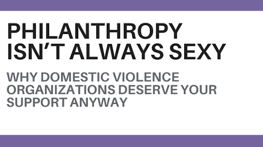 Philanthropy Isn't Always Sexy