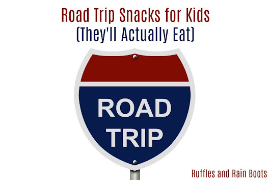Simple Road Trip Snacks for Kids They Will Actually Eat - Ruffles and Rain Boots