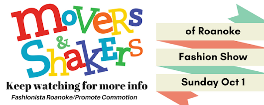 Recommended Events from Promote Commotion: #MoversandshakersofRoanoke Fashion Show