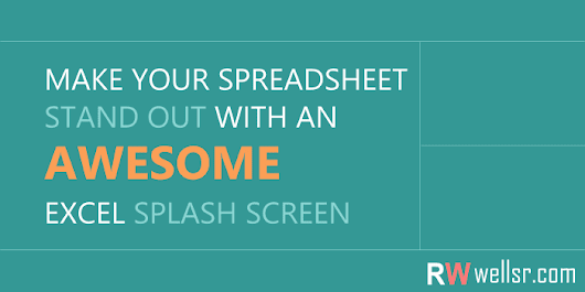 Create an Awesome Excel Splash Screen For Your Spreadsheet - wellsr.com